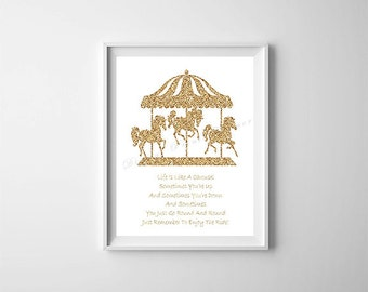 Life is Like a Carousel, Gold Carousel Print, Nursery Wall Art, Kids Room Decor, Home Decor, Inspirational Quote, Birthday, Christmas, DT125