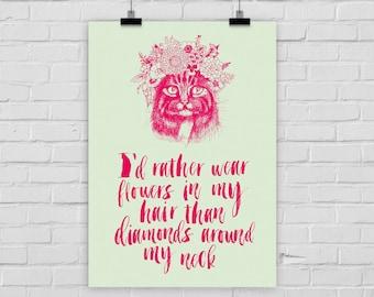 "fine-art print poster ""Flowers vs. Diamonds"" cat typography quote"
