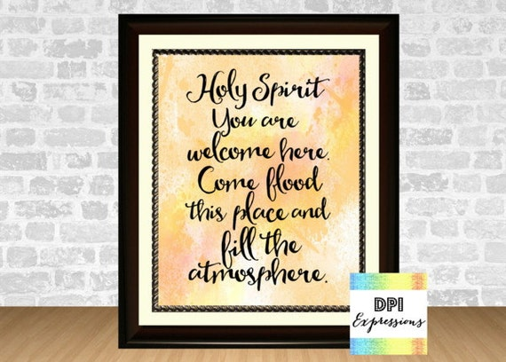 Holy Spirit You Are Welcome Here, Printable Christian Wall Art ...