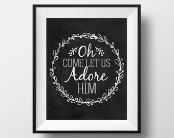 Oh come let us adore Him, 8x10 Chalkboard print, Christian Print, Christmas Art, Christmas Print, Wall Art Print, Wall Decor, Home decor