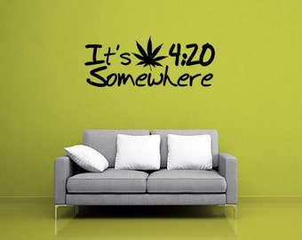 Its 420 Somewhere Cannabis Wall Decal