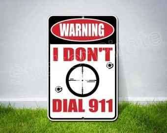 "Warning I Dont Dial 911 8"" x 12""  Aluminum Novelty Sign"