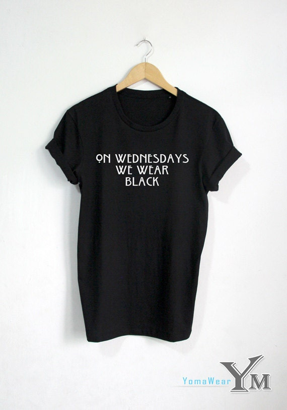 On Wednesday We Wear Black shirt Funny T-shirt OOTD Fashion