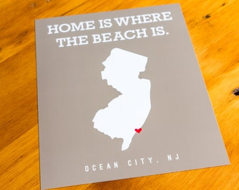 Ocean City, NJ - Home Is Where The Beach Is - Art Print  - Your Choice of Size & Color!