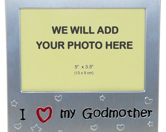 Your Own Photo In A Frame - I Love My Godmother - photo frame - 5 x 3.5 inches photo size - aluminium satin silver colour- MF0031PHOTO