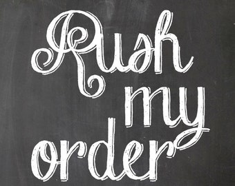 Rush orders, processing and shipping