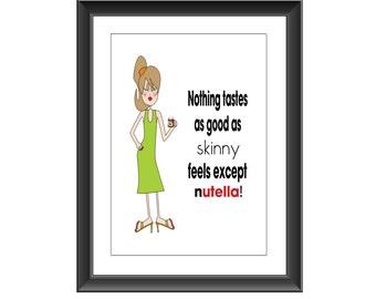 Nutella Quote Poster, Nutella Typography Quote, Nutella Art Print, Skinny, Personalize, Nutella Art Quote, Home Decor, Wall Art, Nutella Art