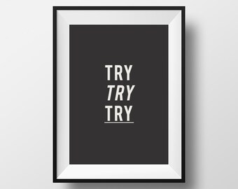 Try Try Try, motivational poster, home decor, download,  inspirational quote, motivational, quote, wall decor, print, poster, digital art