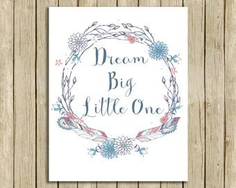 Dream Big Little One tribal nursery art printable quote instant download 8 x 10 inspirational love children's art print home decor