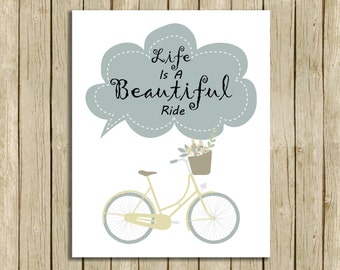 printable wall art bicycle Life Is A Beautiful Ride inspirational life quote cyclist instant download 8 x 10 motivational  print home decor