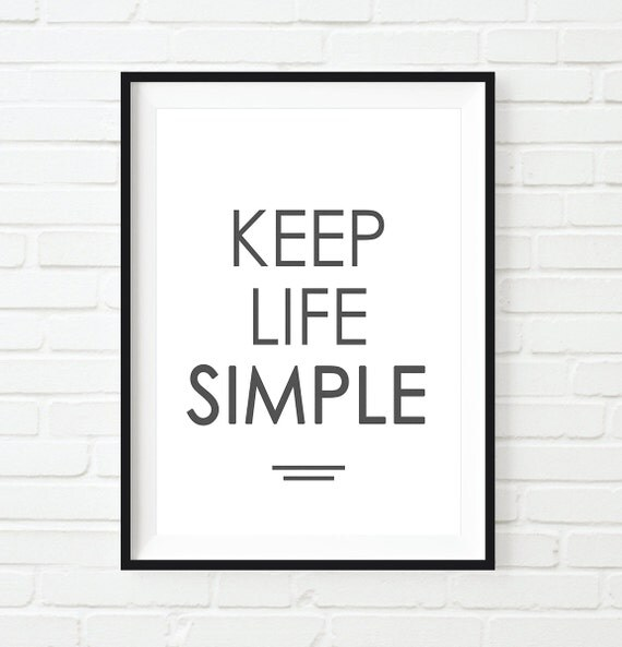 Items similar to printable quote keep life simple for Minimalist living what to keep