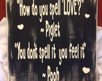 """How do you Spell LOVE ~Piglet & Pooh (Wood Sign 12""""x12"""")"""
