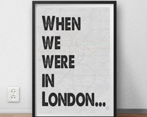 "Typographic Quote ""When we were in London"" wall art print - memories, romance, London"