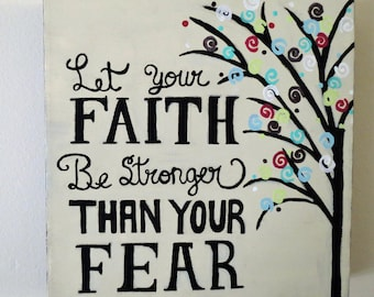 Let Your Faith Be Stronger Than Your Fear Canvas