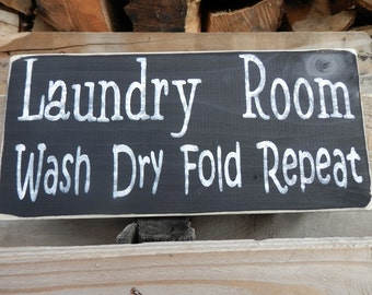 Laundry Room wash dry fold and repeat country decor wood sign