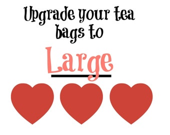 Upgrade to 3 Large Heart tea bags