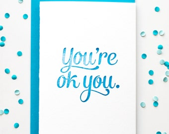 Funny Valentines Card - You're ok you