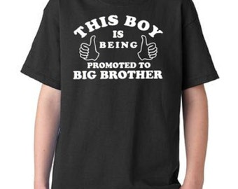 This Boy Is Being Promoted To Big Brother Kids Youth T-Shirt All Colors & Sizes
