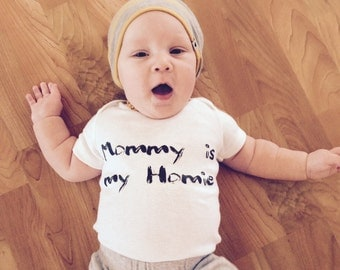 Mommy is my Homie Bodysuit, Baby Girl clothes, Baby Boy clothes, hip baby clothes, baby fashion, baby shower gift, cute baby clothes,