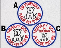 I'M Friendly Please Ask To Pet Therapy Dog Patch In Training Size 3 inch Danny & LuAnns Embroidery