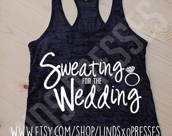 Sweating For the Wedding; Wedding Tank; Comfy Tank; Workout Tank; Sweating Tank; Wedding Tank; Bachelorette; Bridal Gift; Bridesmaids