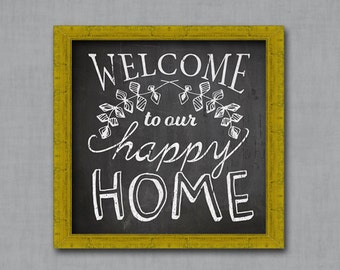 Welcome to our Happy Home- Chalkboard - Typography Art Print