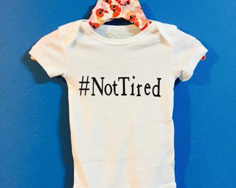 Hashtag Not Tired and Wide Awake Onesie/ Bodysuits/ Toddler Tee Shirt