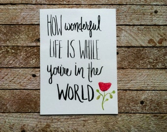 Watercolor Quote Art - Elton John lyrics - how wonderful life is while you're in the world - nursery art - romantic
