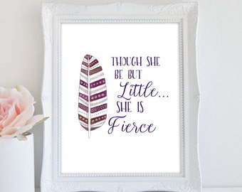 Nursery Quote Printable, Though She Be But Little, She Is Fierce, Nursery Print, Girls Room Art