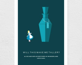 Alice in Wonderland - Will this make me taller? Lewis Carol // A4/A3/A2 // 8.27 x 11.69 inches / 11.69 x 16.53 inches / 16.53 x 23.39 inches