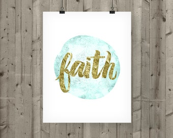 Printable Faith Wall Art / Downloadable Gold Print  / Gold Faith Print / Gold Christian Printable / Watercolor Blue and Gold Printable Art