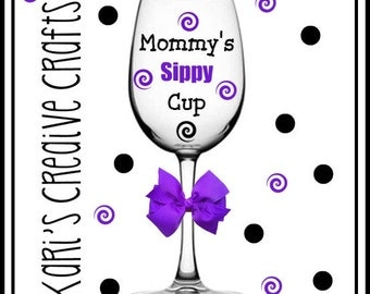 Mommy's Sippy Cup Wine Glass, Mommy, Mother, Custom Wine Glass, New Mother, Mother's Day, Personalized wine glass, momlife, exhausted mom
