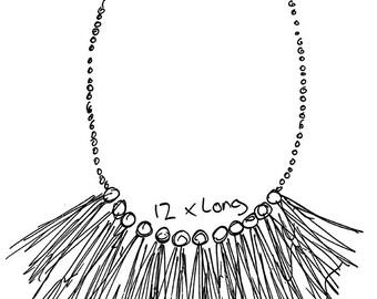 Custom Made Statement Tassel Necklace - 12 Long Tassels