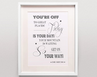 Dr Seuss Quote / You're Off To Great Places Today Is Your Day / Oh The Places You'll Go / Nursery Quote / Instant Download / Printable