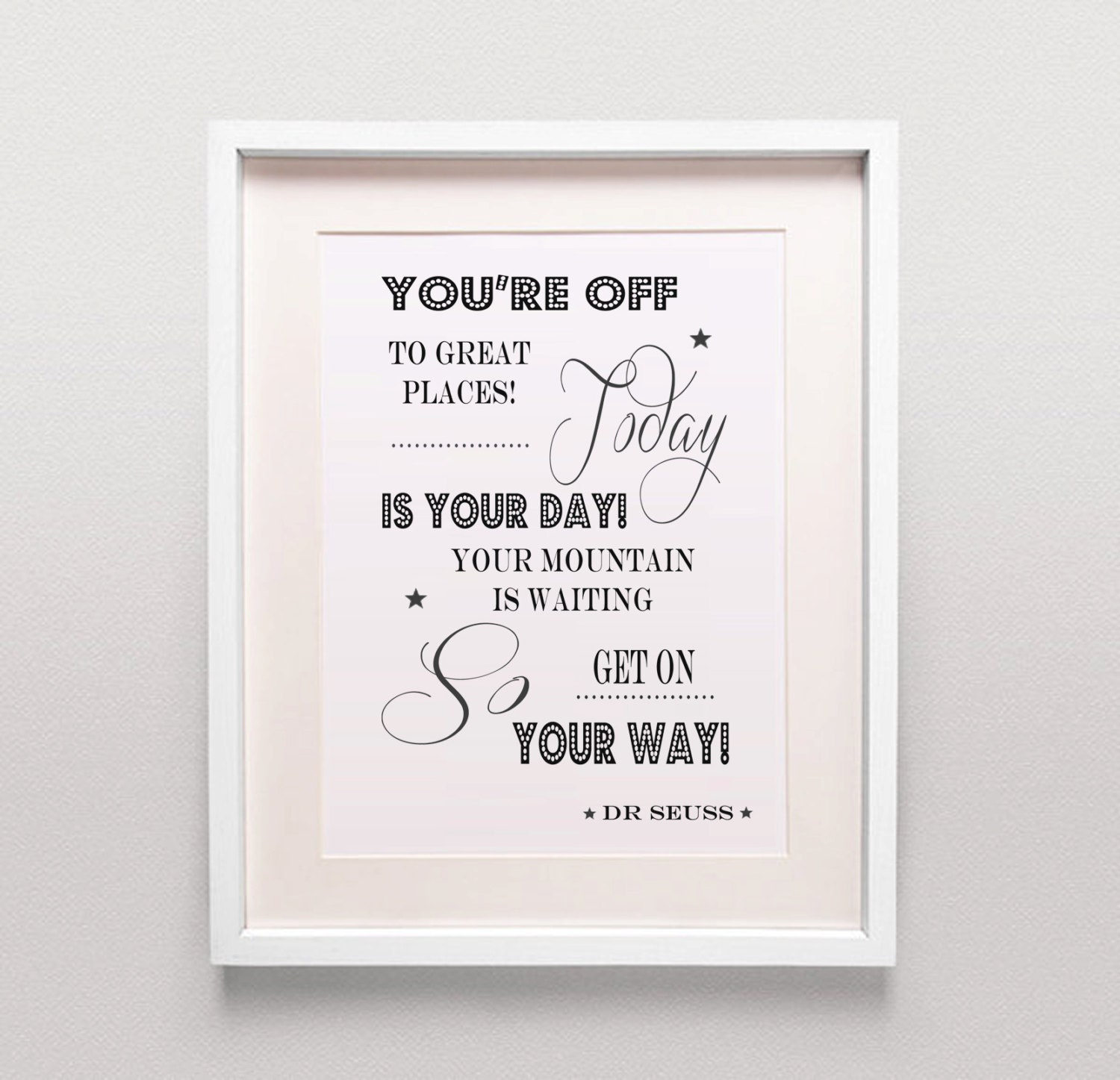 Dr Seuss Today Is Your Day Quote: Dr Seuss Quote / You're Off To Great Places By