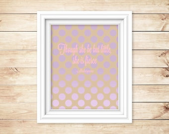 She is fierce - Shakespeare quote for nursery or girl's room
