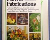 Vintage Craft book- Flower Fabrications