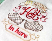 It's Getting HOT in Here Embroidered Cotton Dish Towel - Genuine Flour Sack Towel