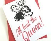 Card for Mom. All hail the Queen. Blank Inside. Mothers Day. Birthday. I Love You Card.