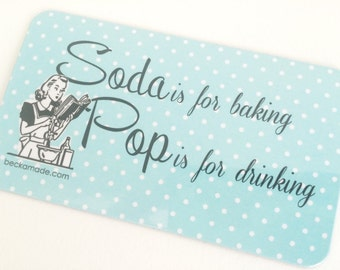 Soda is for Baking Pop is for Drinking Fridge Magnet. Kitchen Decor. Midwest Hostess Gift