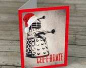 Dalek Christmas Card - Exterminate Cel-e-brate red santa hat stencil graffiti Dr Who Doctor Who geekery sci-fi telly humour funny street art
