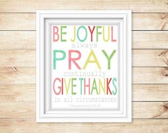 Be Joyful Pray Continually Give thanks digital Art Print Inspirational Print 1 Thessalonians 5 Instant Download.   8 x 10 inch art print.