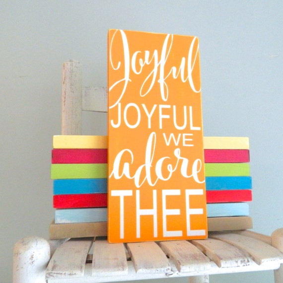 Joyful joyful we adore Thee sign. typography sign. Christian hymn sign. Christian decor. handpainted no vinyl. Custom colors.
