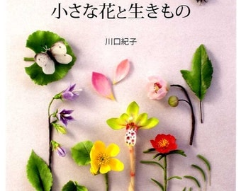 Beautiful Small Clay FLOWERS and ANIMALS by Noriko Kawaguchi - Japanese Craft Book MM