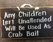 Children unattended will be used as crab bait sign