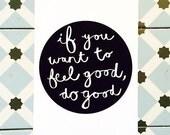 Do Good, Black And White Monochrome Print