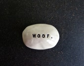 WOOF rock.