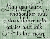 Digital Download May you touch dragonflies and stars, Fairies Moon Quote Typography digi stamp Verse Digital Transfer Iron On, Wall Art