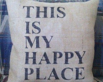 "This Is My Happy Place Burlap Stuffed Pillow 14"" x 14"""