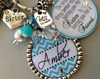 Sister Gift Personalized key chain- Only thing better than having you for a sister, CHEVRON Big Sister, Sisters by chance, friends by choice